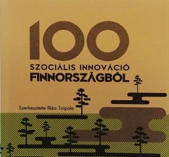 """""""100 SZOCIÁLIS INNOVÁCIÓ FINNORSZÁGBÓL"""" könyv bemutatója"""